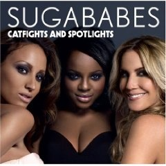 Sugababes - Catfights and Spotlights
